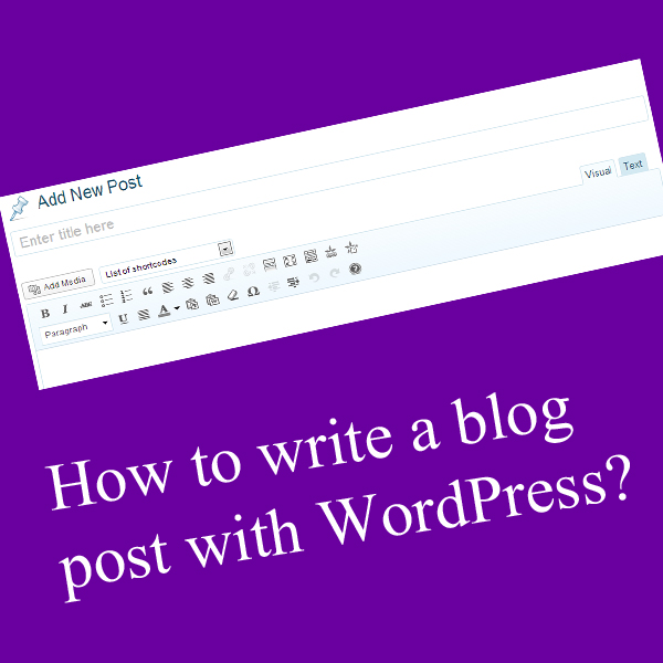 How to write a blog post with WordPress?
