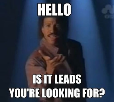 Hello, is it leads you're looking for